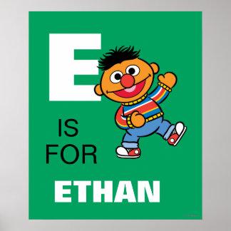 E ist für Ernie, den   Ihren Namen addieren Poster