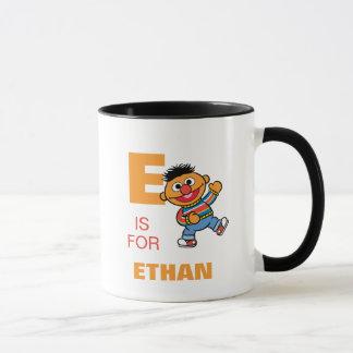 E ist für Ernie, den   Ihren Namen addieren Tasse