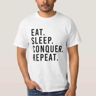 EAT. SLEEP. CONQUER. REPEAT. T-Shirt