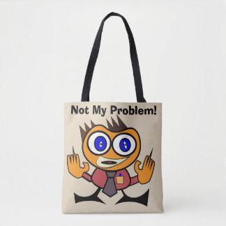 Editable nicht meine Problem-Taschen-Tasche Tasche