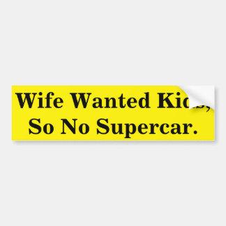 Ehefrau wollte Kinder, so keinen Supercar. Autoaufkleber