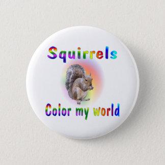 Eichhörnchen färben meine Welt Runder Button 5,1 Cm