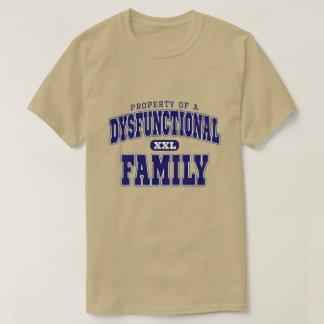 Eigentum einer dysfunktionellen Familie T-Shirt