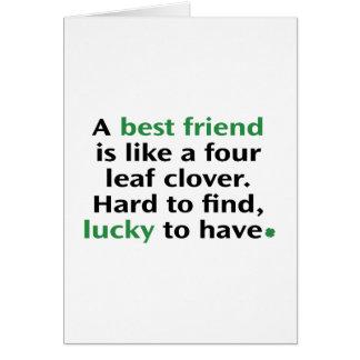 Ein bester Freund ist wie A vierblättriges Karte