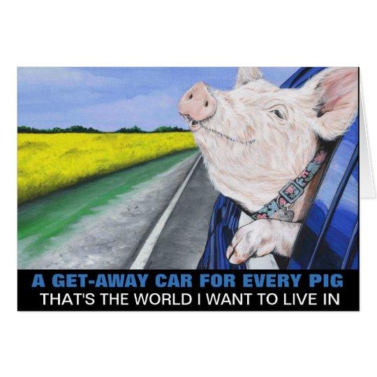 Ein Flucht-Auto für jedes Schwein Grußkarte