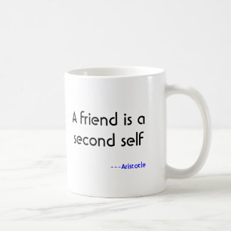 Ein Freund ist ein zweiter Selbst, ---Aristoteles Kaffeetasse