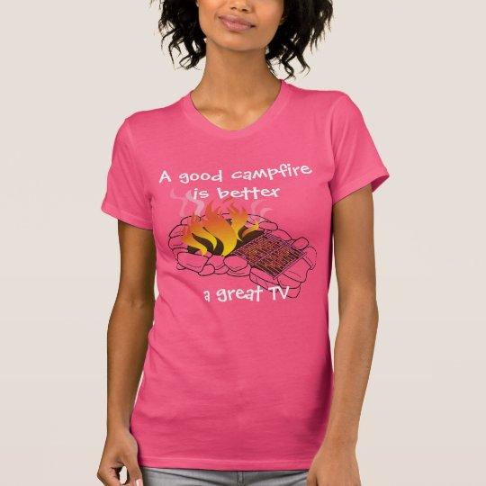 Ein gutes Lagerfeuer der Frauen T-Shirt