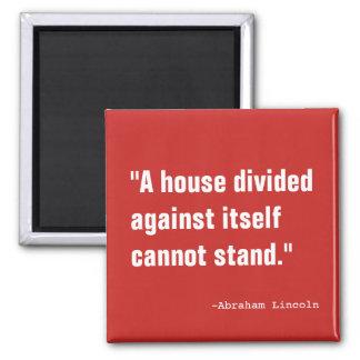 Ein Haus geteilt Quadratischer Magnet