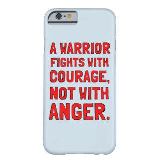 """""""Ein Krieger kämpft mit Mut, nicht mit Ärger """" Barely There iPhone 6 Hülle"""