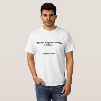 """""""Ein Platz für alles, alles in seinem Platz. """" T-Shirt"""