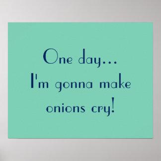 Ein Tag… Ich werde Zwiebeln Schrei machen! Poster