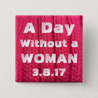 Ein Tag ohne ein Button der Frauen-3.8.17