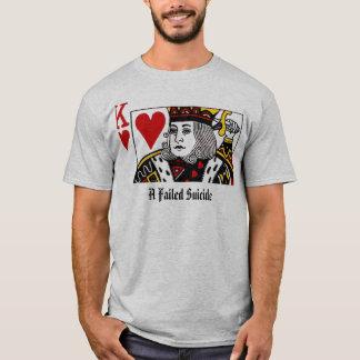 Ein versagter Selbstmord-Selbstmord-König T-Shirt