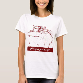 Eine Umarmung ist gerade eine Umarmung - Um abraço T-Shirt