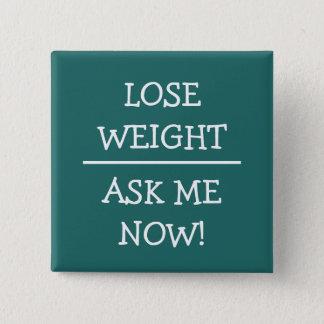 Einfach fragen Sie mich verlieren Gewichts-Knöpfe Quadratischer Button 5,1 Cm