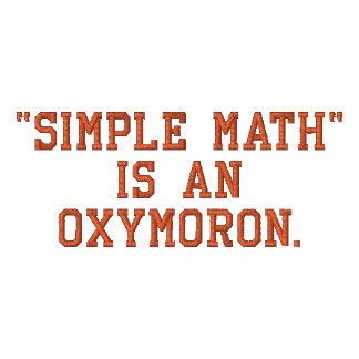 Einfaches Mathe ist ein Oxymoron Besticktes Shirt
