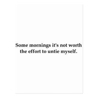 Einige Morgen ist es nicht wert die Bemühung ..... Postkarte