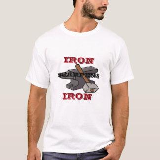 Eisen schärft Eisen T-Shirt