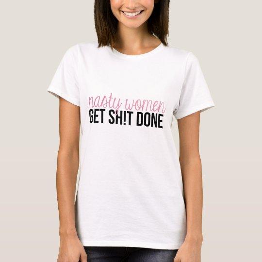Eklige Frauen erhalten SH! t getanes Shirt