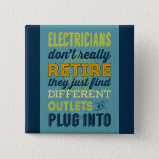 Elektriker tun nicht wirklich Zurückziehen-Spaß Quadratischer Button 5,1 Cm