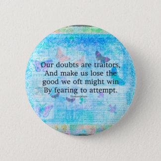 Emporhebendes motivierend Zitat durch Shakespeare Runder Button 5,1 Cm