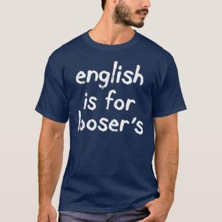 Englisch ist für Loosers Weiß-T-Stück T-Shirt