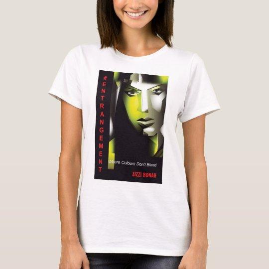 #Entrangement: Wo Farben nicht bluten T-Shirt