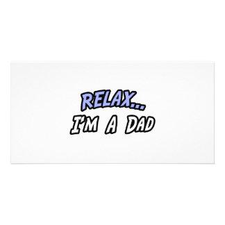 Entspannen Sie sich, ich sind ein Vati Bild Karte
