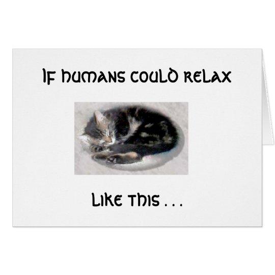 Entspannen Sie sich wie eine Katze Mitteilungskarte