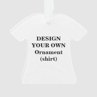 Entwerfen Sie Ihre eigene Acrylverzierung (Shirt) Ornament