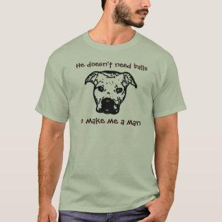 Er benötigt nicht Bälle T-Shirt