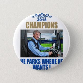 """""""Er parkt, wo er will """" Runder Button 5,7 Cm"""