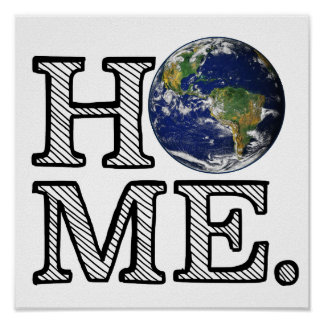 Erde ist Zuhause-Naturwissenschaftler-Haus-Wärmer Poster