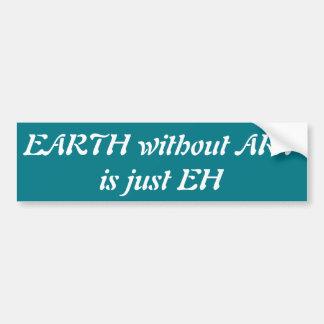 Erde ohne Kunst ist gerade wie Autoaufkleber