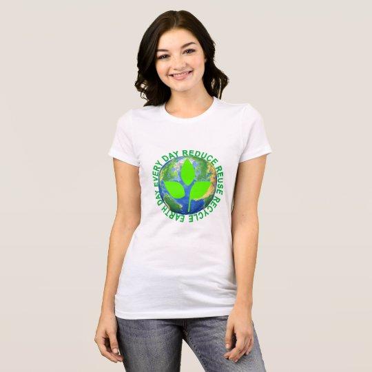 Erdtag, VERRINGERN jeder Tag WIEDERVERWENDUNG T-Shirt