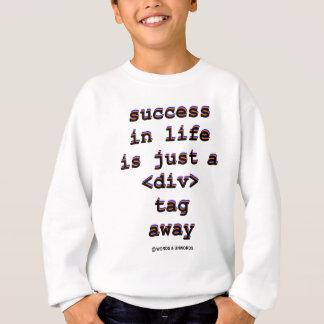 Erfolg im Leben ist gerade A <Div> Umbau weg Sweatshirt