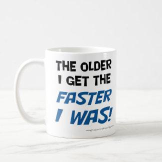 Erhalte ich desto älter, desto schneller, war ich kaffeetasse