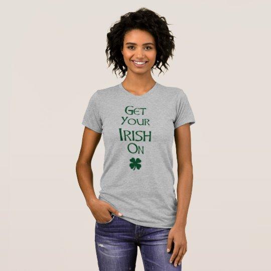 Erhalten Sie Ihre Iren auf Damen-T - Shirt