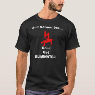 Erhalten Sie nicht beseitigten T - Shirt