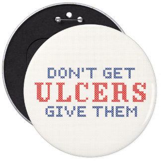 Erhalten Sie nicht Geschwüre Runder Button 15,3 Cm