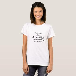 Erhalten Sie verheiratet T-Shirt