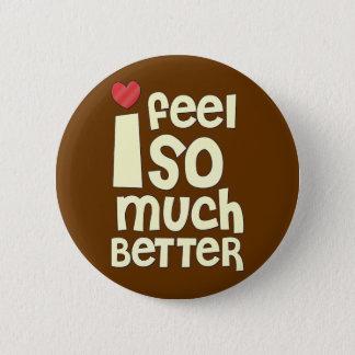 Erhalten Sie wohle Geschenke, das bessere Gefühl Runder Button 5,7 Cm