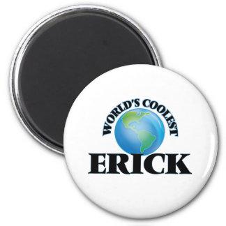 Erick le plus frais du monde magnet rond 8 cm