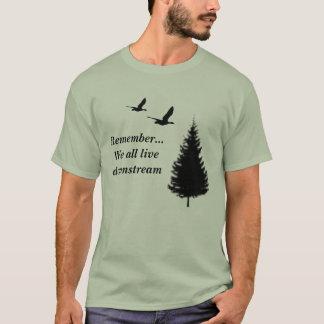 Erinnern Sie sich… Alle wir leben stromabwärts T-Shirt