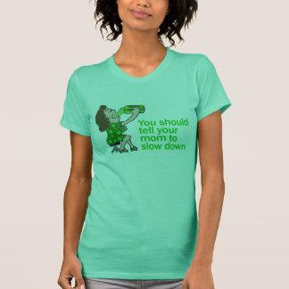 Erklären Sie Ihrer Mamma zu verlangsamen T-Shirt