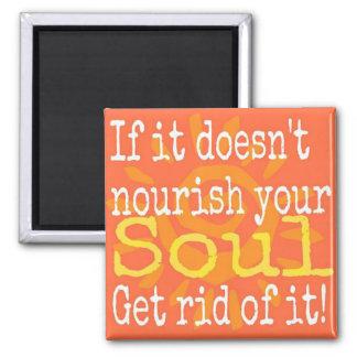 Ernähren Sie Ihr Soul Quadratischer Magnet