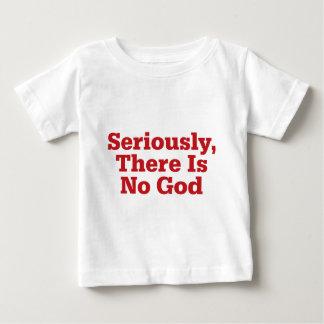 Ernsthaft gibt es keinen Gott Baby T-shirt
