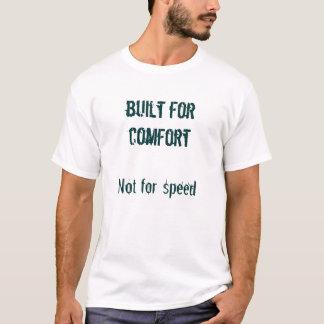 errichtet für Komfort, nicht für Geschwindigkeit T-Shirt