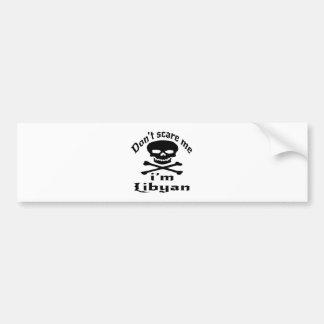 Erschrecken Sie mich nicht, den ich libysch bin Autoaufkleber