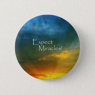 Erwarten Sie Wunder! Runder Button 5,1 Cm